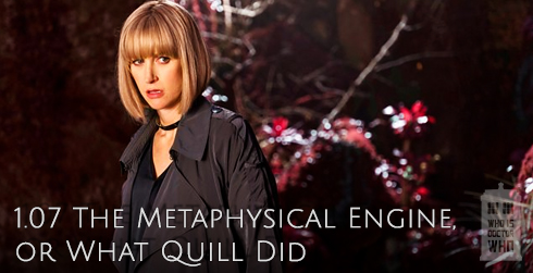 Class s01e07 The Metaphysical Engine, Or What Quill Did