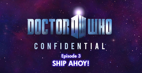 Doctor Who Confidential 6.03 Ship Ahoy!