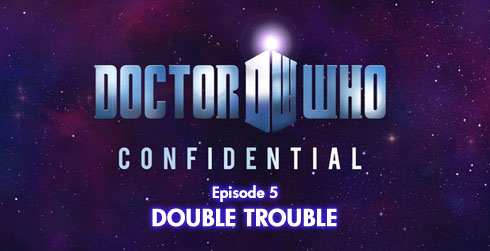 Doctor Who Confidential 6.05 Double Trouble