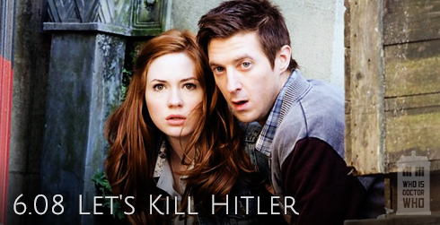 Doctor Who s06e08 Let's Kill Hitler