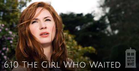 Doctor Who s06e10 The Girl Who Waited